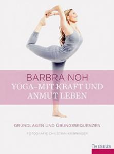 Barbara Noh Yoga mit Kraft und Anmut leben