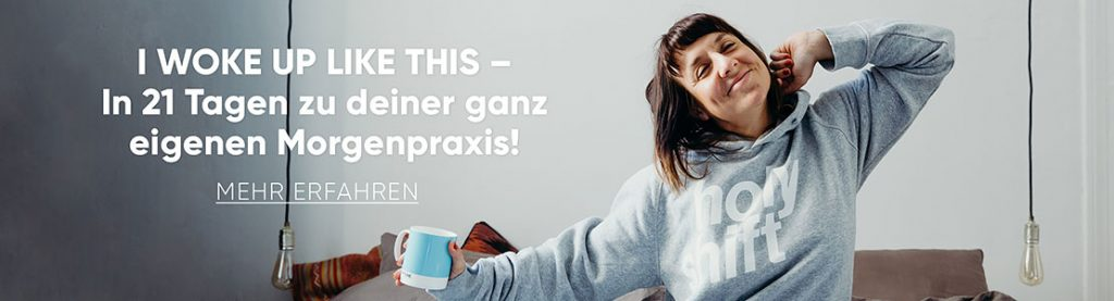 I woke Up like this: der Onlinekurs zur Morgenroutine